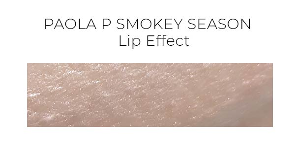 PaolaP Lip Effect Smokey Season swatches